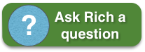 Ask Rich a question